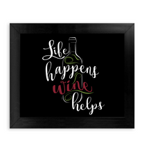 Load image into Gallery viewer, Life Happens - Wine Helps