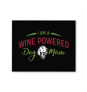 I am a wine powered dog mom - Portrait