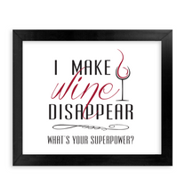 Load image into Gallery viewer, I make Wine Disappear - What's your Superpower?