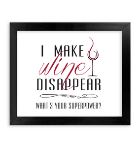 I make Wine Disappear - What's your Superpower?