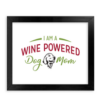 Load image into Gallery viewer, I am a wine powered dog mom - Portrait