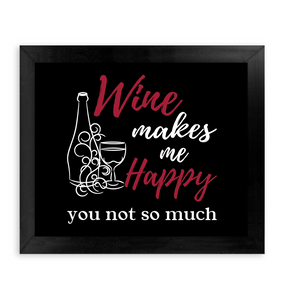 Wine Makes Me Happy - You Not So Much