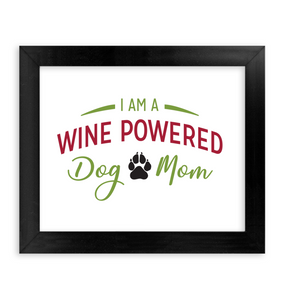 I am a wine powered dog mom - PAW