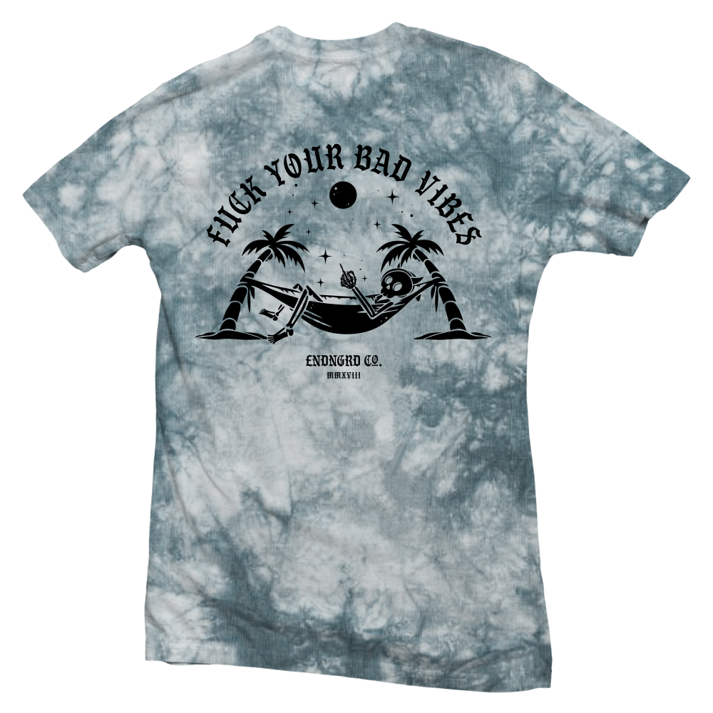 Fuck Your Bad Vibes T-Shirt