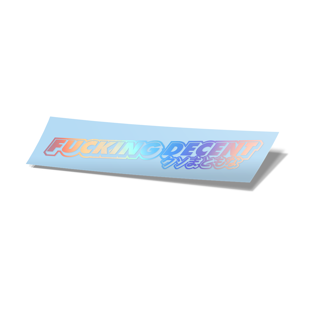 Fucking Decent Vinyl Cut Sticker - Holographic