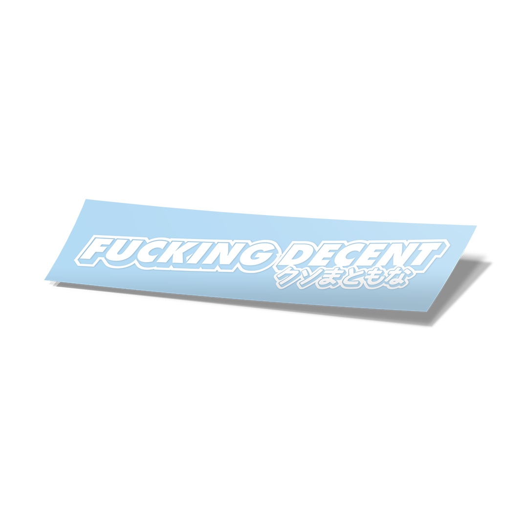 Fucking Decent Vinyl Cut Sticker - White