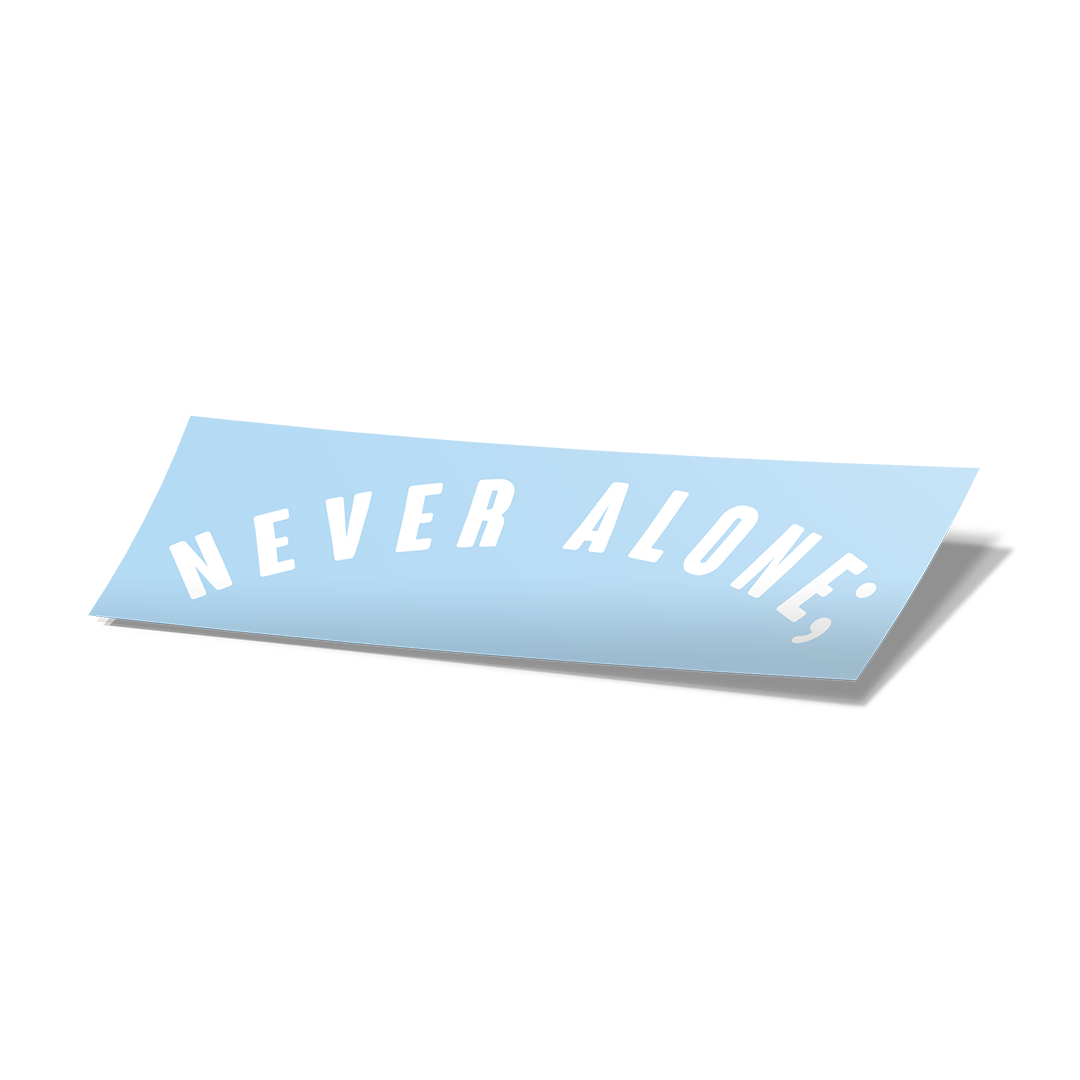 Never Alone; Vinyl Cut Sticker - White