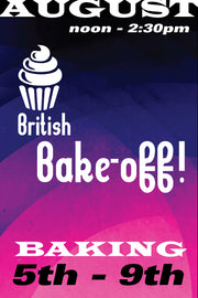 British Bake Off August 5 to 9 2019