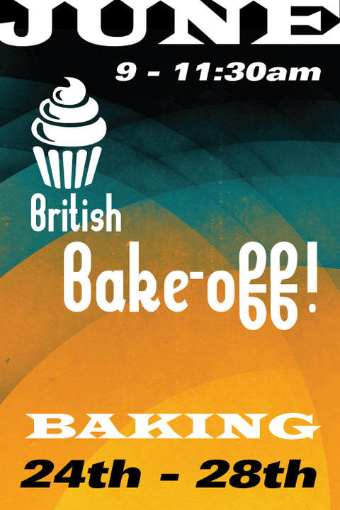 British Bake Off (Late June session) June 24-28 2019