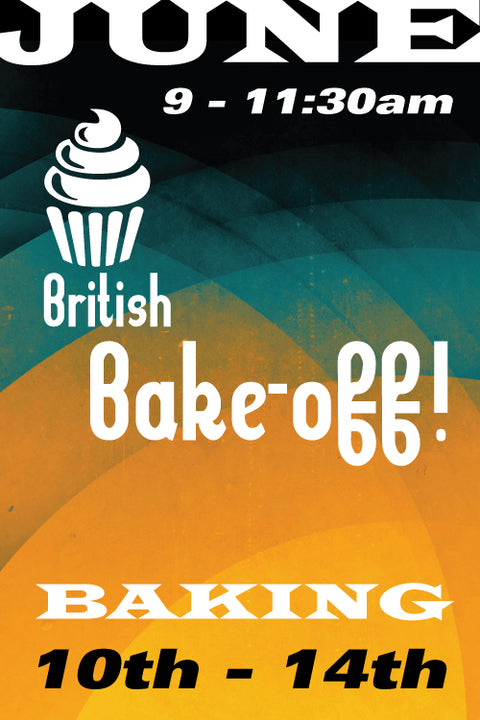 British Bake Off (Early June Session) June 10-14 2019