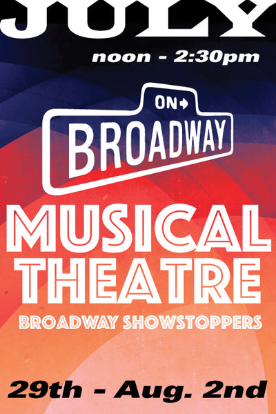 Musical Theatre: Broadway Showstoppers July 29 to August 2 2019