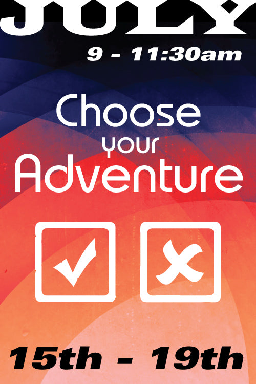 Choose Your Adventure Camp July 15 to 19 2019