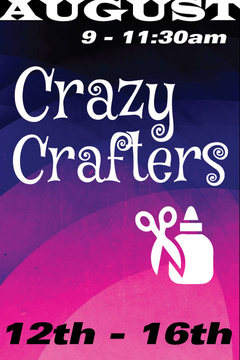 Crazy Crafters August 12-16 2019