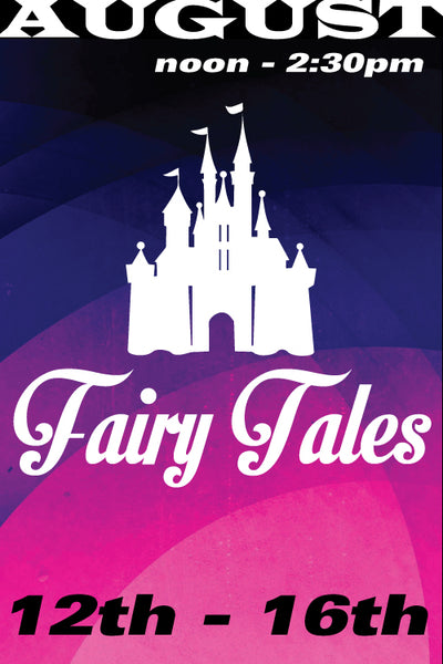 Fairy Tale Adventures August 12-16 2019