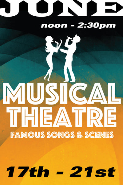 MUSICAL THEATRE: Famous Songs and Scenes June 17 to 21 2019