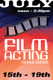 Film Acting: Monologues July 15-19 2019