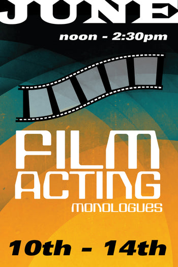 Film Acting: Monologues June 10 to 14 2019
