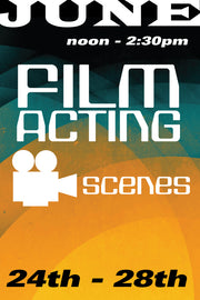 Film Acting: Scenes June 24-28