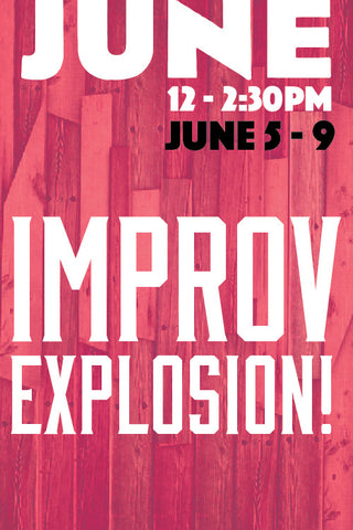 Improv Explosion (June session)
