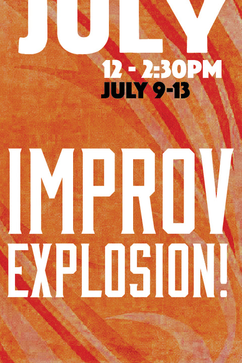 Improv Explosion (July Session)