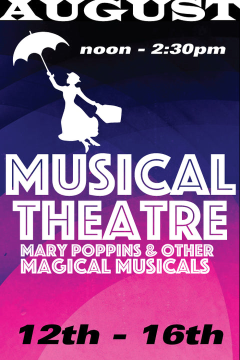 Mary Poppins and other Magical Musicals August 12-16 2019