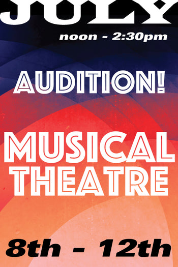 Musical Theatre Audition July 8 to 12 2019