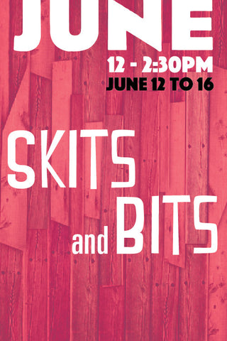 Sketch Comedy: Skits and Bits