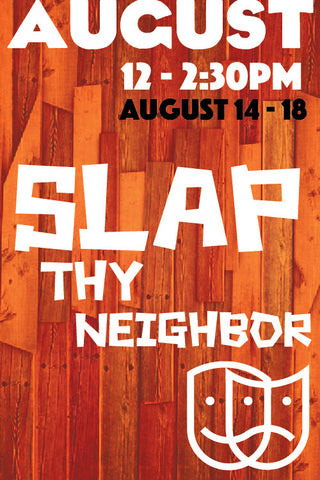 Slap Thy Neighbor: Physical Comedy and Fisticuffs