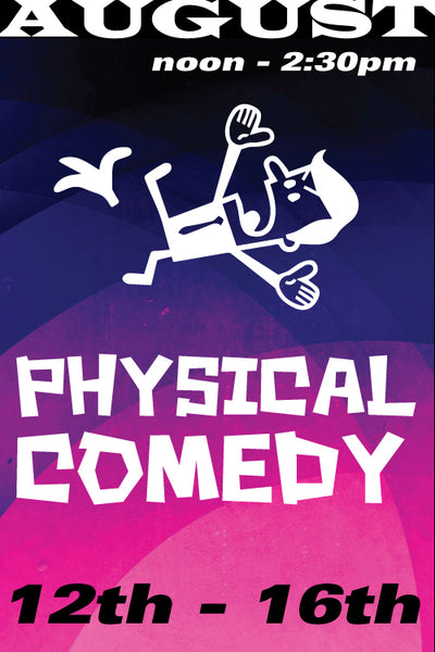Slap Thy Neighbor: Physical Comedy and Fisticuffs August 12 to 16 2019