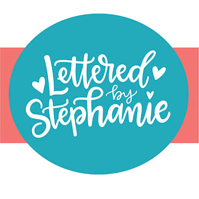 Lettered by Stephanie