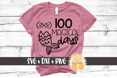 100 Magical Days - Mermaid - 100th Day of School SVG PNG DXF Cutting Files SVG Cheese Toast Digitals