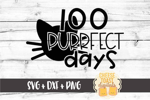 100 Purrfect Days - Cat - 100th Day of School SVG PNG DXF Cutting Files SVG Cheese Toast Digitals