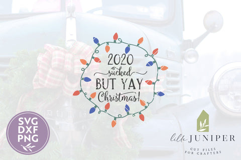 2020 Sucked But Yay Christmas SVG Files | Round Sign SVG SVG LilleJuniper