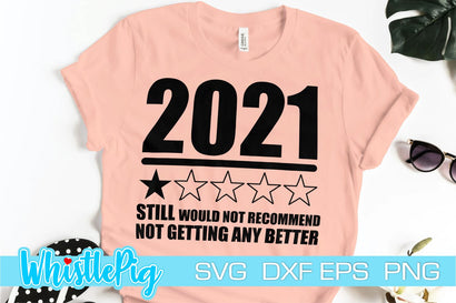 2021 Still Would Not Recommend Funny 2021 SVG SVG Whistlepig Designs