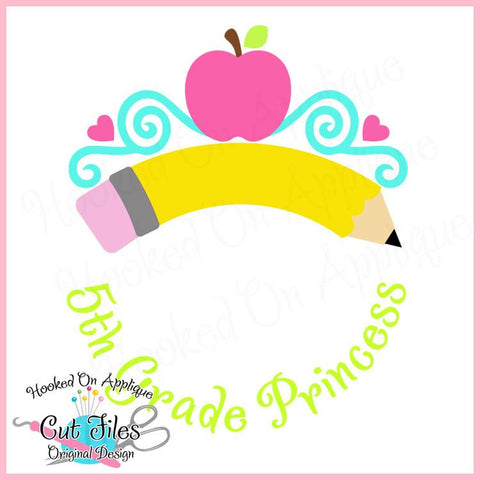 5th Grade Princess SVG DXF PNG EPS Cut File SVG Hooked On Applique