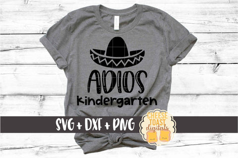 Adios Kindergarten - Last Day of School SVG PNG DXF Cut Files SVG Cheese Toast Digitals