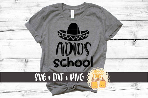 Adios School - Last Day of School SVG PNG DXF Cut Files SVG Cheese Toast Digitals