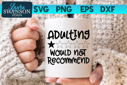 Adulting Would Not Recommend SVG SVG Laura Swanson Design