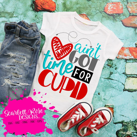 Ain't Got Time for Cupid SVG SVG Scarlett Rose Designs