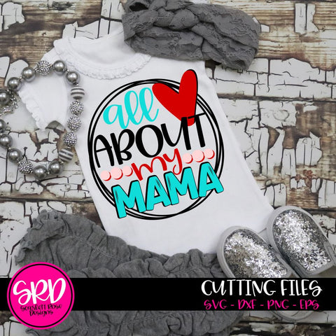 All About my Mama SVG SVG Scarlett Rose Designs