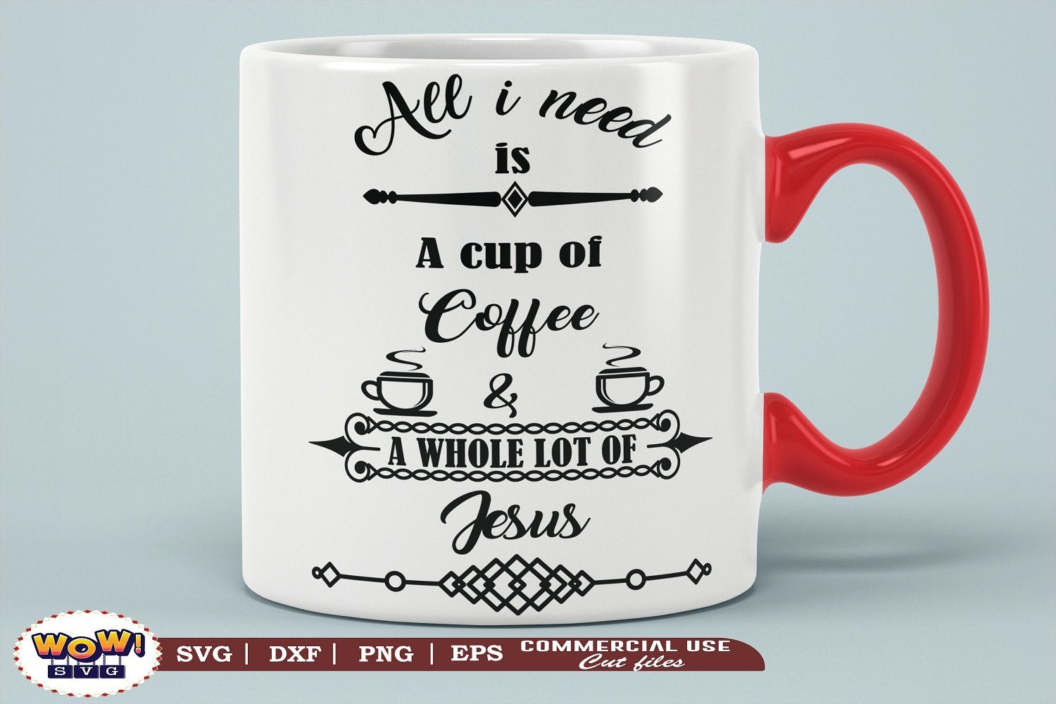 All I Need Is A Cup Of Coffee And Jesus Svg Jesus Svg God Svg Religious Svg So Fontsy