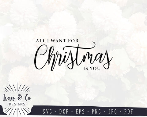 All I Want for Christmas is You SVG Files | Christmas | Winter SVG (882253339) SVG Ivan & Co. Designs
