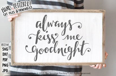Always Kiss Me Goodnight SVG The Smudge Factory