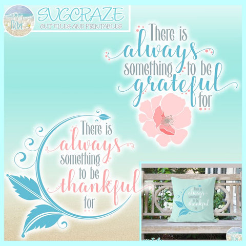Always Something To Be Thankful Grateful For Quote SVG SVG SVGcraze