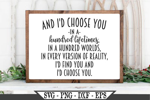 And I'd Choose You In A Hundred Lifetimes SVG Vector Cut File SVG My Sassy Gifts