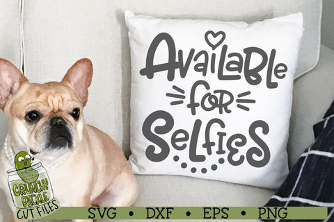 Available For Selfies 2 SVG Crunchy Pickle