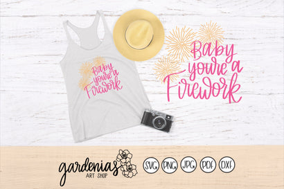Baby You're a Firework SVG Gardenias Art Shop