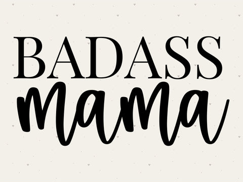 Badass Mama SVG SVG Toteally Creations