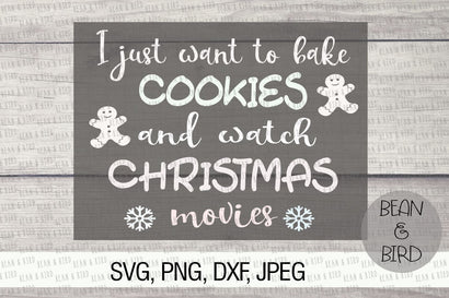 Bake cookies and watch Christmas Movies SVG Bean & Bird