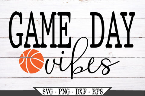 Basketball Game Day Vibes SVG Vector Cut File Sports SVG My Sassy Gifts